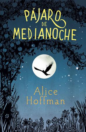Pajaro de medianoche / Nightbird by Alice Hoffman