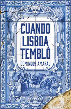 Cuando Lisboa tembló / When Lisbon Shook by Domingos Amaral