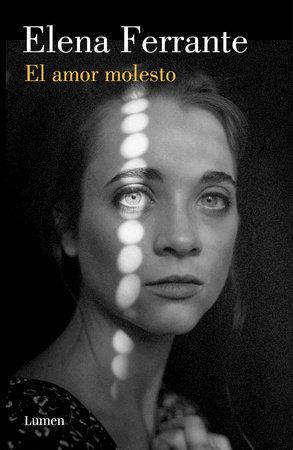 El amor molesto / Troubling Love by Elena Ferrante
