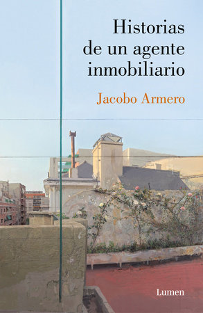 Historias de un agente inmobiliario / Confessions of an Estate Agent by Jacobo Armero