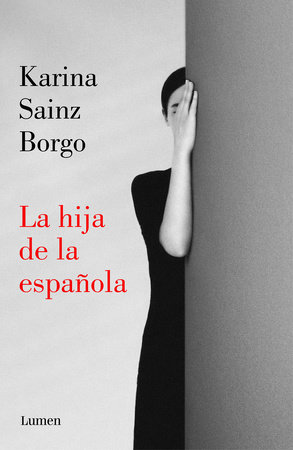 La hija de la española / It Would Be Night in Caracas by Karina Sainz Borgo