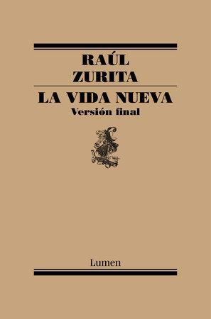 La Vida Nueva / The New Life by Raúl Zurita