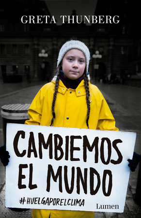 Cambiemos el mundo: #huelgaporelclima / No One Is Too Small to Make a Difference by Greta Thunberg
