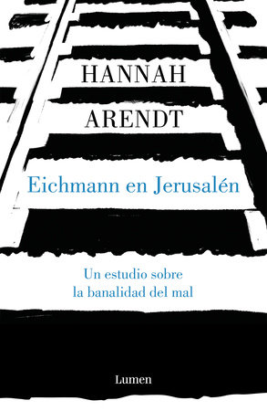 Eichmann en Jerusalén / Eichmann in Jerusalem: A Report on the Banality of Evil
