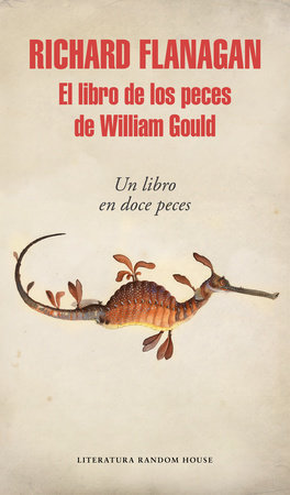 El libro de los peces de William Gould / Gould's Book of Fish by Richard Flanagan