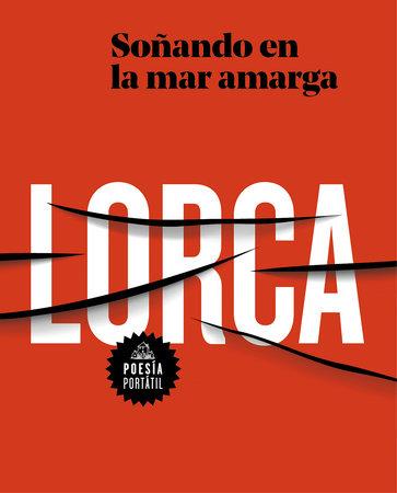 García Lorca. Soñando en la mar amarga / Dreaming in the Bitter Sea by Federico García Lorca