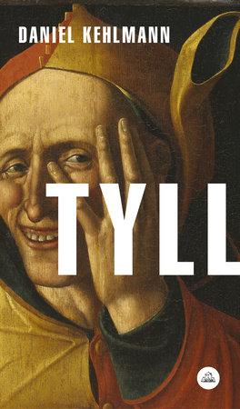 Tyll (Spanish Edition) by Daniel Kehlmann
