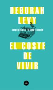 El coste de vivir: Autobiografía en construcción / The Cost of Living: A Working Autobiography