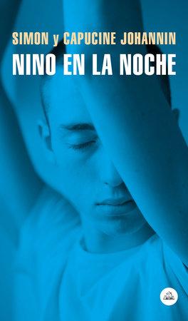 Nino en la noche / Nino At Night by Simon Johannin and Capucine Johannin