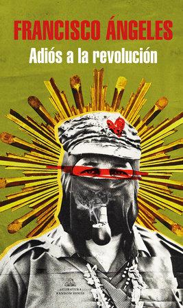 Adiós a la revolución / Goodbye Revolution