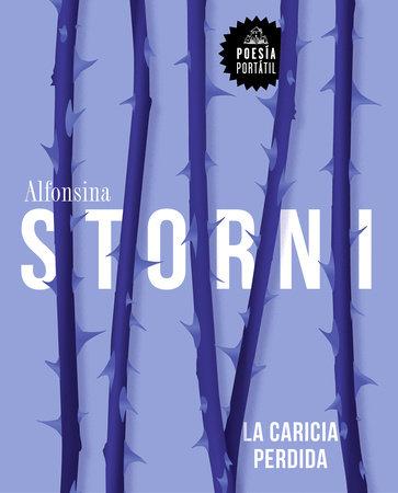 La caricia perdida / The lost caress by Alfonsina Storni