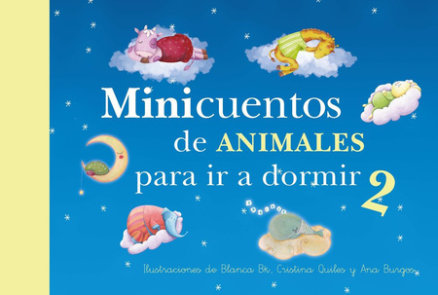 Minicuentos de animales para ir a dormir 2 / Mini - Stories for Bedtime: Animals #2