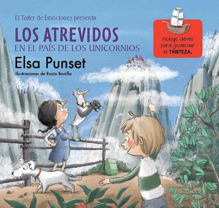 Los atrevidos en el país de los unicornios / The Daring in a World of Unicorns by Elsa Punset