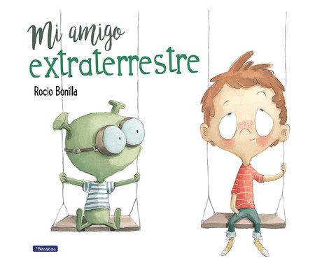 Mi amigo extraterrestre / My Alien Friend by Rocio Bonilla