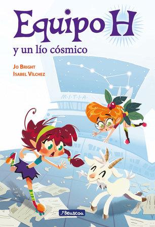 Equipo H y un lío cósmico / Team H and a Cosmic Mess by Jo Bright and Isabel Vilchez