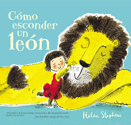 Cómo esconder un león / How To Hide a Lion by Helen Stephens