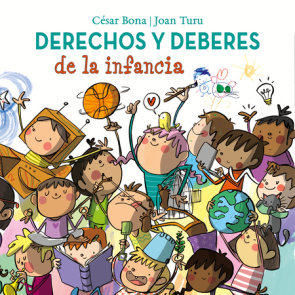Derechos y deberes de la infancia / Children s Rights and Responsibilities