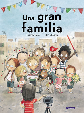 Una gran familia / One Great Big Family by Elisenda Roca and Rocio Bonilla