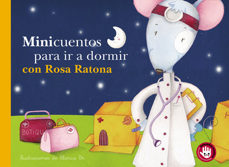 Minicuentos para ir a dormir con Rosa Ratona / Mini-stories for Bedtime with Rosa the Mouse by Blanca Bk