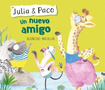 Julia & Paco: Un nuevo amigo / Julia & Paco: A New Friend