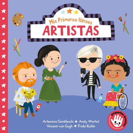Mis primeros héroes: artistas / My First Heroes: Artists by Nila Aye