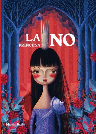 La princesa No / Princess No by Martin Badia