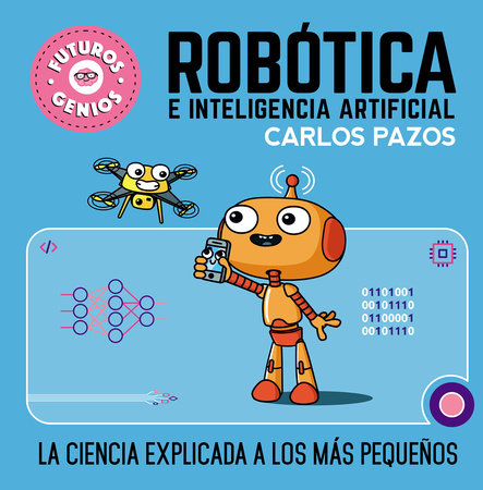 Robótica e inteligencia artificial / Robotics for Smart Kids by Carlos Pazos