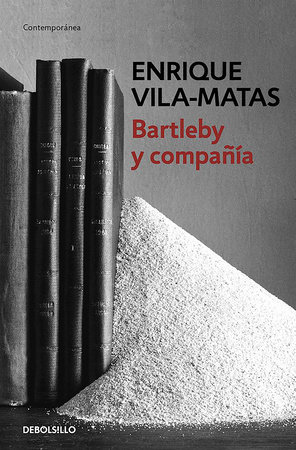 Bartleby y compañia / Bartleby and Company by Enrique Vila-Matas