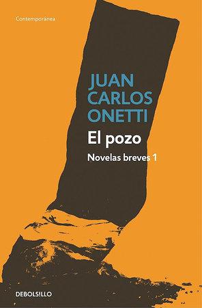 El pozo. Novelas breves #1 / The Well by Juan Carlos Onetti