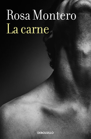 La carne / Flesh by Rosa Montero