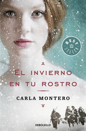 El invierno en tu rostro / Winter in Your Face by Carla Montero