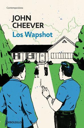 Los Wapshot / The Wapshot Chronicle by John Cheever