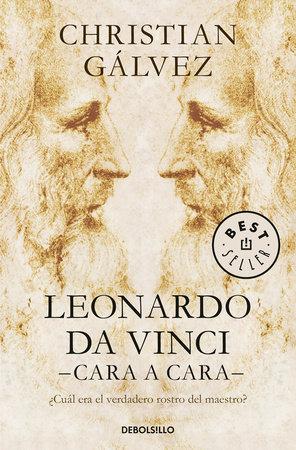 Leonardo Da Vinci: cara a cara / Face to Face with Leonardo da Vinci by Christian Galvez