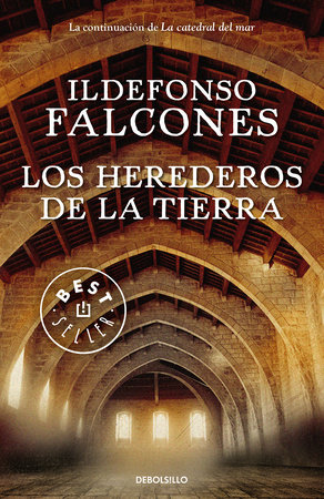 Los herederos de la tierra / Those That Inherit the Earth by Ildefonso Falcones