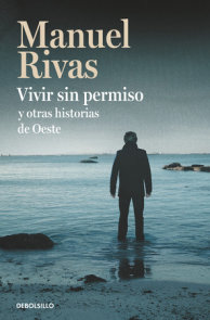 Vivir sin permiso y otras historias de Oeste / Unauthorized Living and Other Stories from Oeste