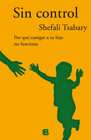 Sin control  /  Out of Control by Shefali Tsabary