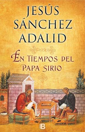 En tiempos del Papa sirio / What the Syrian Pope Asked me by Jesus Sanchez Adalid