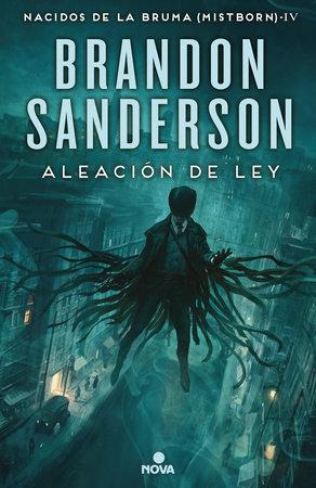Aleación de ley / The Alloy of Law by Brandon Sanderson