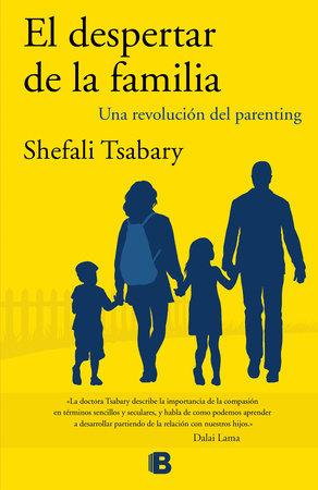 El despertar de la familia / The Awakened Family by Shefali Tsabary