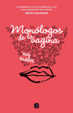 Monólogos de la vagina / The Vagina Monologues by Eve Ensler