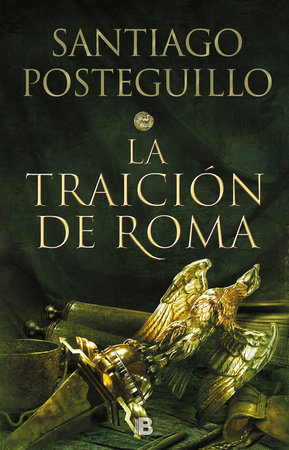 La traición de Roma / Africanus: The Treachery of Rome by Santiago Posteguillo