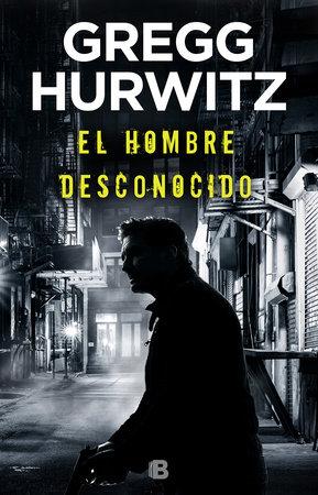 El hombre desconocido / The Nowhere Man by Gregg Hurwitz