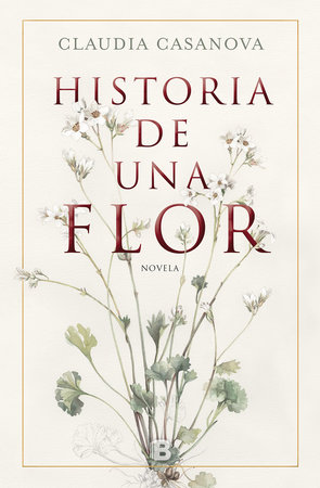 Historia de una flor / Story of a Flower by Claudia Casanova