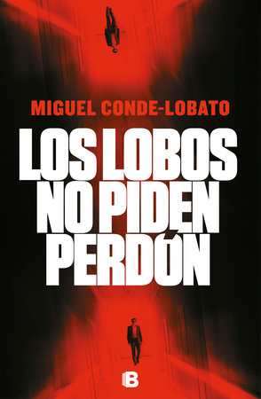 Los lobos no piden perdón / Wolves Don't Ask for Forgiveness by Miguel Conde-Lobato