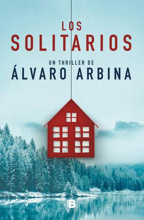 Los solitarios / The Loners by Alvaro Arbina