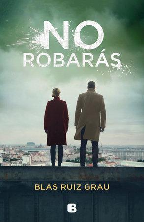 No robarás / You Will Not Steal by Blas Ruiz Grau