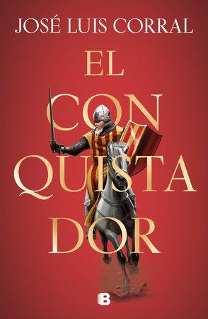 El conquistador / The Conqueror by Jose Luis Corral