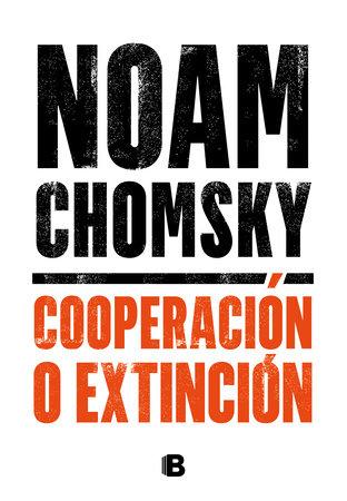 Cooperación o extinción / Cooperation or Extinction by Noam Chomsky