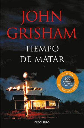 Tiempo de matar / A Time to Kill by John Grisham