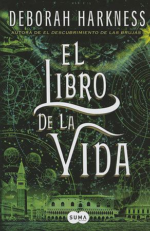 El Libro de la vida / The Book of Life (All Souls) by Deborah Harkness